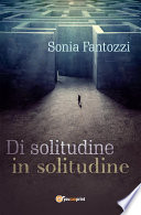 Di solitudine in solitudine