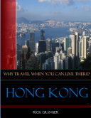Why Travel When You Can Live There  Hong Kong