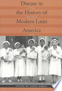 Disease in the History of Modern Latin America