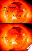 Cold Nuclear Fusion More Atomic Nuclei Join Together Or