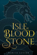 Isle of Blood and Stone Sweeping Fantasy Full Of Intrigue And