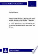 Friedrich Schillers Utopie vom  Bau einer wahren politischen Freyheit
