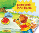 Super Ben s Dirty Hands