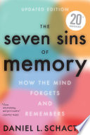 """The Seven Sins Of Memory : thought-provoking"""" look at how and why our..."""