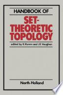 Handbook of Set Theoretic Topology