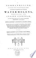 Verhandeling over de proportiën tusschen de vermogens der gewoone watermolens, werkende met een staand scheprad en der nieuwlings door de gebr. Eckhardt uitgevondene hellende schepradmolens