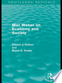 Max Weber on Economy and Society  Routledge Revivals