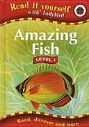 Read it Yourself 1   Amazing Fish