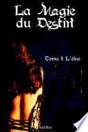 La Magie du Destin Tome 1   L   lue
