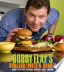 Bobby Flay s Burgers  Fries  and Shakes