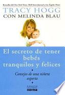 El Secreto de Tener Bebes Tranquilos Y Felices