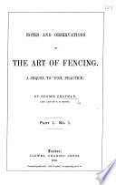 Notes and Observations on the Art of Fencing  A sequel to    Foil Practice      With plates   pt  1