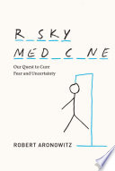 Risky Medicine : risk reducing and risk controlling...