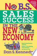 No B S Sales Success In The New Economy