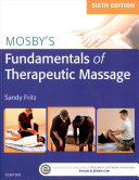 Fundamentals of Therapeutic Massage 6e with Mosby s Essential Sciences for Therapeutic Massage 5e Package