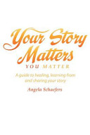 Your Story Matters You Matter