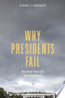 Why Presidents Fail And How They Can Succeed Again book