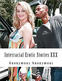 Interracial Erotic Stories XXX