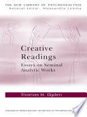 Creative Readings  Essays on Seminal Analytic Works