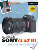 David Busch S Sony Alpha A7 Iii Guide To Digital Photography