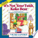 It S Not Your Fault Koko Bear