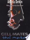 Cell Mates Soul Mates