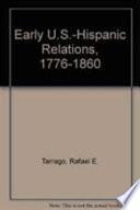Early U S  Hispanic Relations  1776 1860