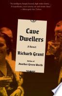 Cave Dwellers A novel