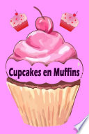 Cupcakes En Muffins De 200 Beste Recepten In Een Bakplaat Boek Cake En Gebak