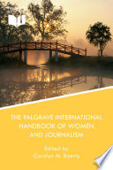 The Palgrave International Handbook Of Women And Journalism