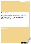 Mediaplanung für Unternehmen. Ein Social Media Konzept für ein amerikanisches Restaurant in München