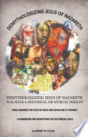 Demythologizing Jesus of Nazareth  Was Jesus a Historical Or Mthical Person