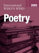 International Who s Who in Poetry 2005 Poetry Is A Unique And Comprehensive Guide To