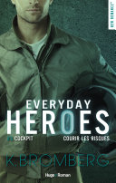 Everyday heroes - tome 3 Worth the risk -extrait offert-