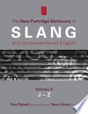 The New Partridge Dictionary of Slang and Unconventional English: J-Z