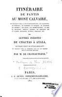 Itin  raire de Pantin au Mont Calvaire    ou Lettres in  dites de Chactas    Atala
