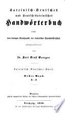 Lateinisch Deutsches Und Deutsch Lateinisches Handw  Rterbuch Nach Dem Heutigen Standpunfte Der Lateinischen Sprachwissenschaft : ...
