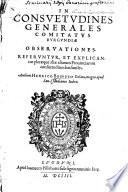 In Consuetudines generales comitatus Burgundi   obseruationes  Referuntur et explicantur pler  que ali   aliarum prouinciarum consuetudines his similes