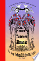 The 2009 Tweeter's Almanac First Edition: The Great #Indiana Initiative of Aught Nine