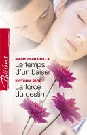 Le temps d'un baiser - La force du destin (Harlequin Passions)