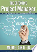 The Effective Project Manager : project management career because no plan can possibly...