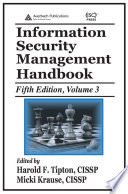 Information Security Management Handbook, Fifth Edition : only as an everyday reference for information security...