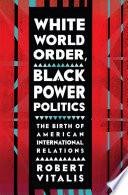 White World Order  Black Power Politics Book PDF