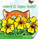 Where Is Tippy Toes? : here. over there. his house is...