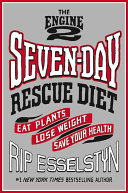 The Engine 2 Seven Day Rescue Diet