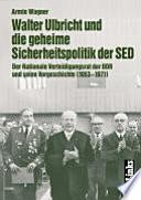 Walter Ulbricht und die geheime Sicherheitspolitik der SED