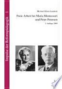 Freie Arbeit bei Maria Montessori und Peter Petersen