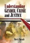 Understanding Gender, Crime, and Justice
