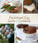 The Farmstead Egg Guide & Cookbook