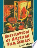 Encyclopedia of American Film Serials